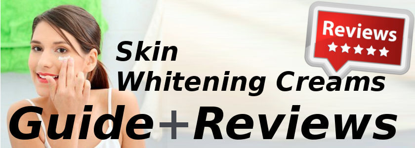 Skin Whitening Creams - Guide + Reviews
